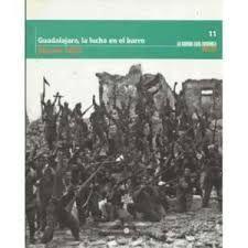GUADALAJARA, LA LUCHA EN EL BARRO, MARZO 1937