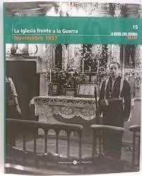 LA IGLESIA FRENTE A LA GUERRA, NOVIEMBRE 1937