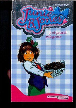JUNIE B. JONES Y EL PASTEL PELIGROSO