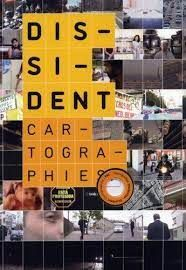 DISSIDENT CARTOGRAPHIES