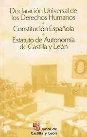 DECLARACIÓN UNIVERSAL DE LOS DERECHOS HUMANOS ; CONSTITUCIÓN ESPAÑOLA ; ESTATUO