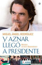 Y AZNAR LLEGÓ A PRESIDENTE