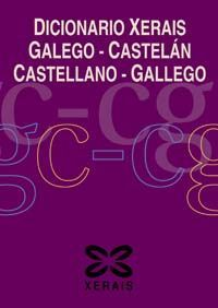DICIONARIO XERAIS GALEGO-CASTELÁN CASTELLANO-GALLEGO