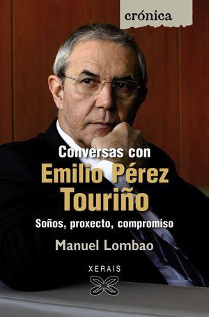 CONVERSAS CON EMILIO PÉREZ TOURIÑO . SOÑOS, PROXECTO, COMPROMISO