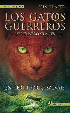 EN TERRITORIO SALVAJE . LOS GATOS GUERREROS - LOS CUATRO CLANES I