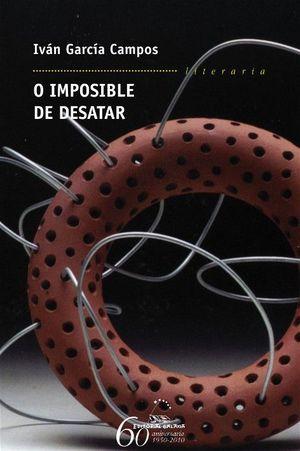 O IMPOSIBLE DE DESATAR