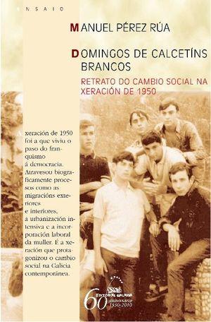 DOMINGOS DE CALCETÍNS BRANCOS . RETRATO DO CAMBIO SOCIAL NA XERACIÓ