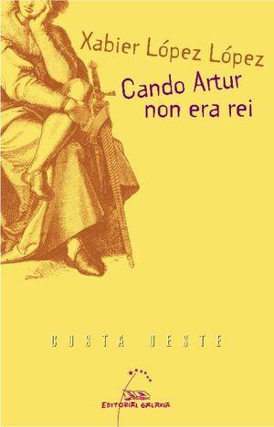 CANDO ARTUR NON ERA REI