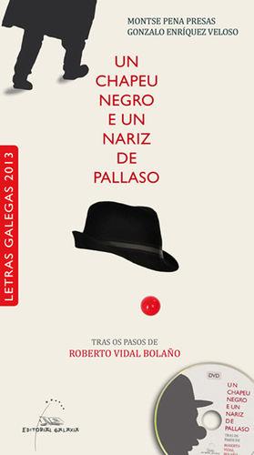 CHAPEU NEGRO E UN NARIZ DE PALLASO, UN(LETRAS GALEGAS 2013)