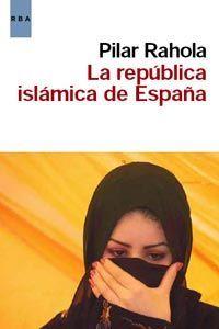 LA REPUBLICA ISLÁMICA DE ESPAÑA