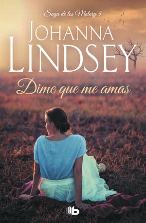 DIME QUE ME AMAS (SAGA DE LOS MALORY 5)