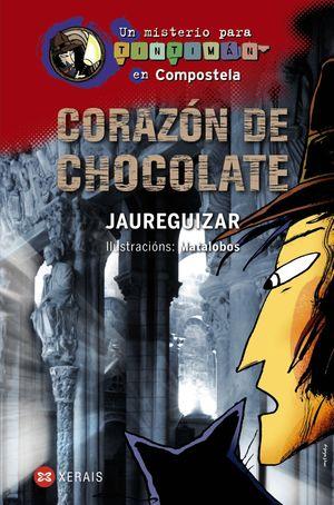 CORAZÓN DE CHOCOLATE . UN MISTERIO PARA TINTIMÁN EN COMPOSTELA