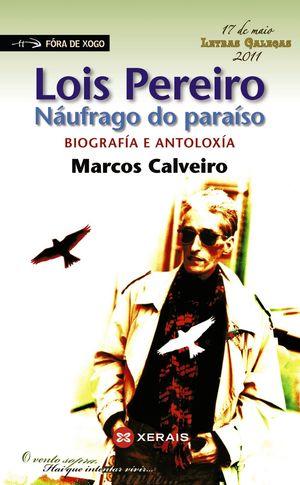 LOIS PEREIRO. NÁUFRAGO DO PARAÍSO.