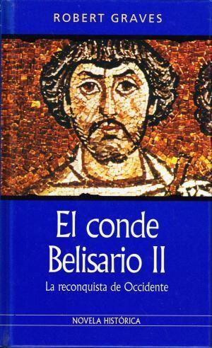 EL CONDE BELISARIO II LA RECONQUISTA DE OCCIDENTE