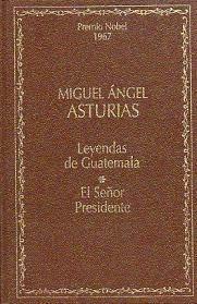 LEYENDAS DE GUATEMALA; EL SEÑOR PRESIDENTE