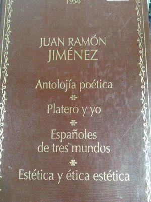 ANTOLOGÍA POÉTICA; PLATERO Y YO; ESPAÑOLES DE TRES MUNDOS; ESTÉTICA Y ÉTICA ESTÉTICA