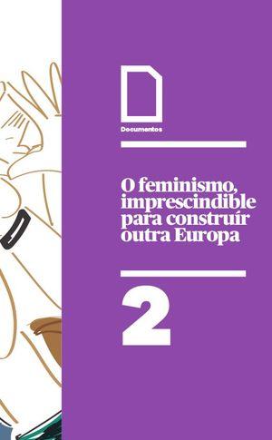 O FEMINISMO IMPRESCINDIBLE PARA CONSTRUIR OUTRA EUROPA