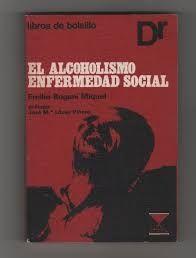 EL ALCOHOLISMO, ENFERMEDAD SOCIAL