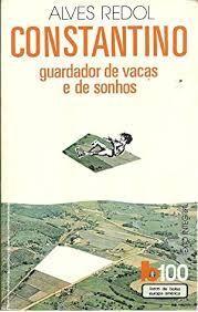 CONSTANTINO GUARDADOR DE VACAS E DE SONHOS