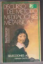 DISCURSO DEL METODO; MEDITACIONES METAFISICAS
