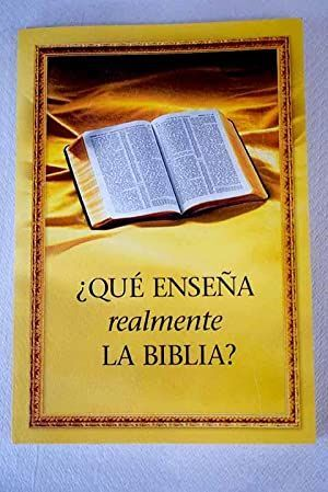 ¿QUÉ ENSEÑA REALMENTE LA BIBLIA?.