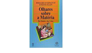 OLHARES SOBRE A MATÉRIA